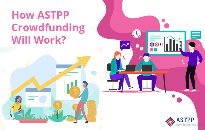 ASTPP crowdfunding work model