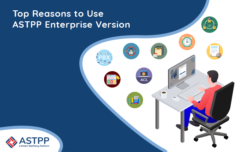 Top-Reasons-to-Use-ASTPP-Enterprise-Version