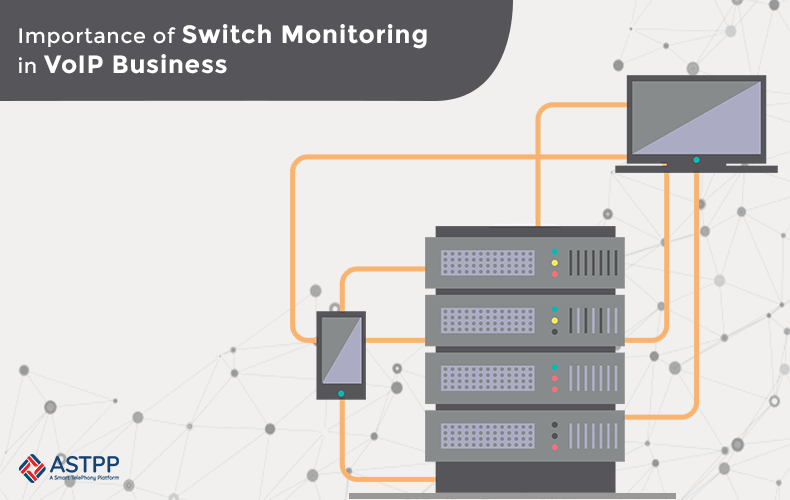 Importance-of-Switch-Monitoring-in-VoIP-Business_2