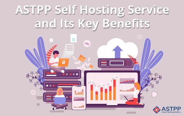 ASTPP Self Hosting Service and Its Key Benefits-v2