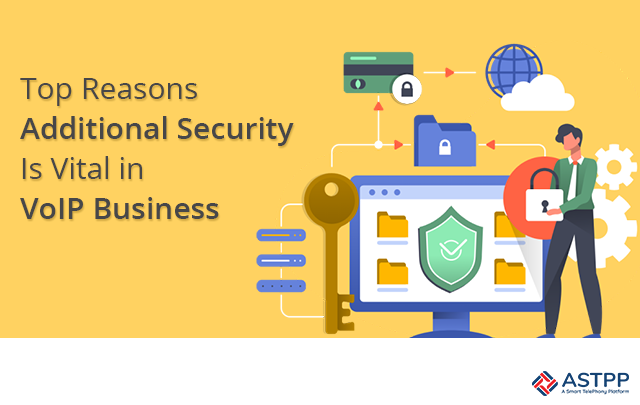 Top Reasons Additional Security Is Vital in VoIP Business-v1