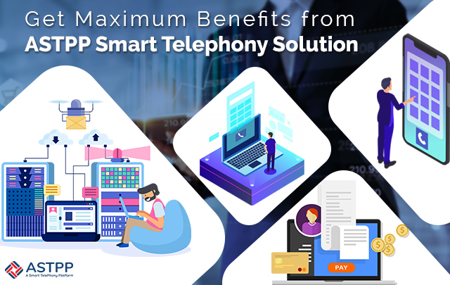 How to Get Maximum Benefits from ASTPP?
