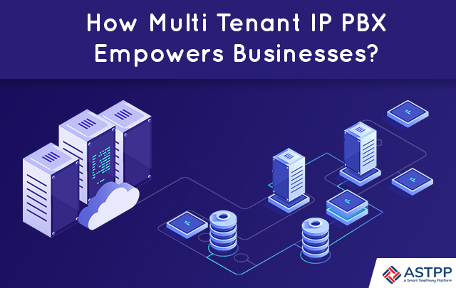 How-Multi-Tenant-IP-PBX-Empowers-Businesses