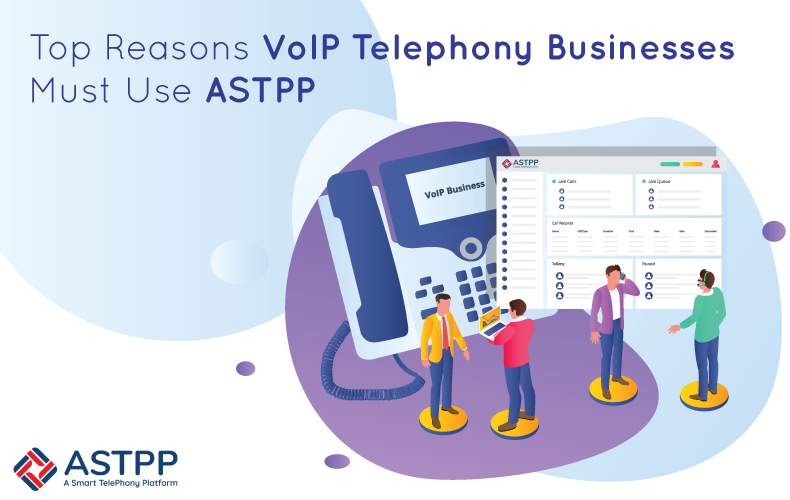 Top-Reasons-VoIP-Telephony-Businesses-Must-Use-ASTPP