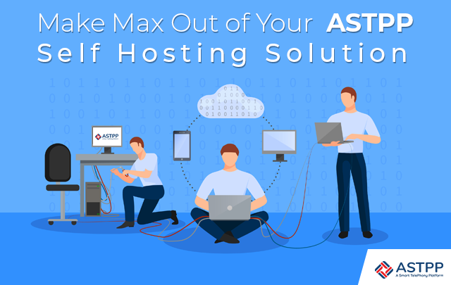 Make-Max-Out-of-Your-ASTPP-Self-Hosting-Solution