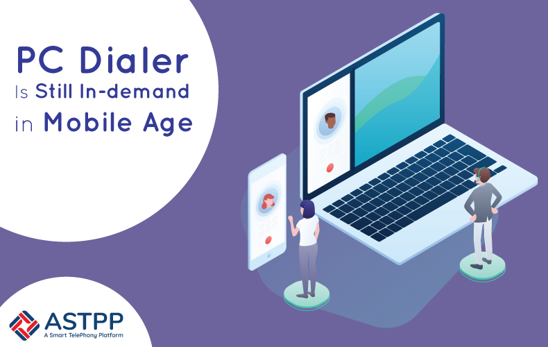 PC-Dialer-Is-Still-In-demand-in-Mobile-Age