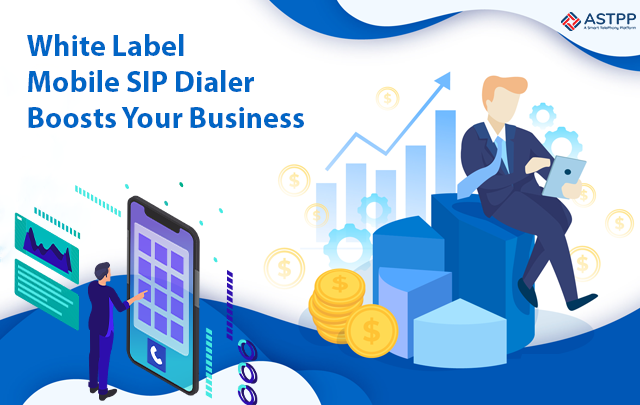 White-Label-Mobile-SIP-Dialer-Boosts-Your-Business