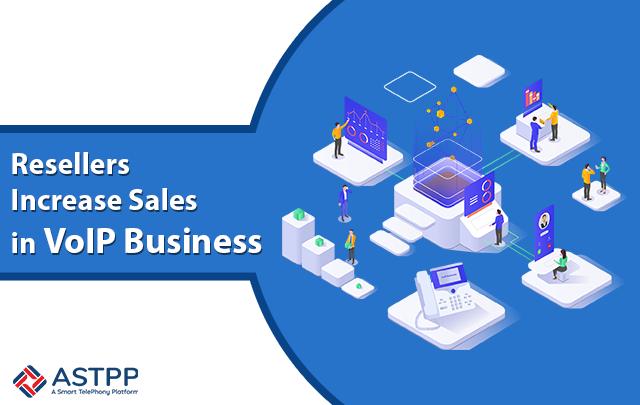 Resellers-Increase-Sales-in-VoIP-Business