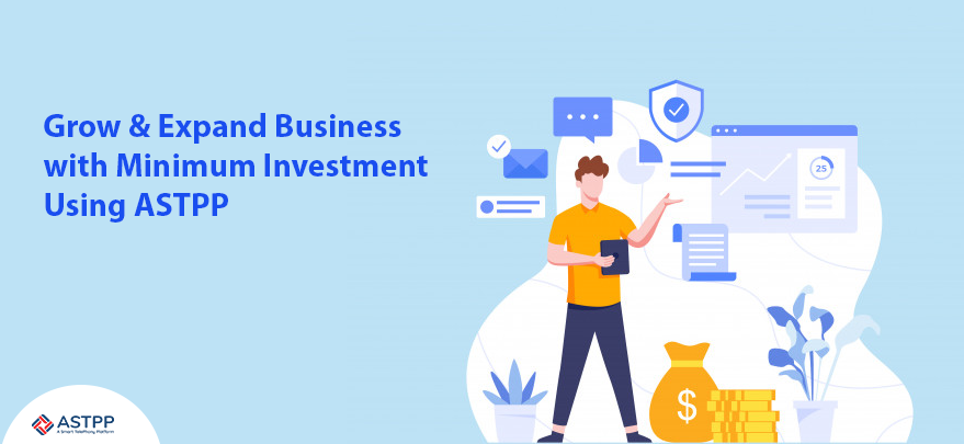 Grow-&-Expand-Business-with-Minimum-Investment-Using-ASTPP