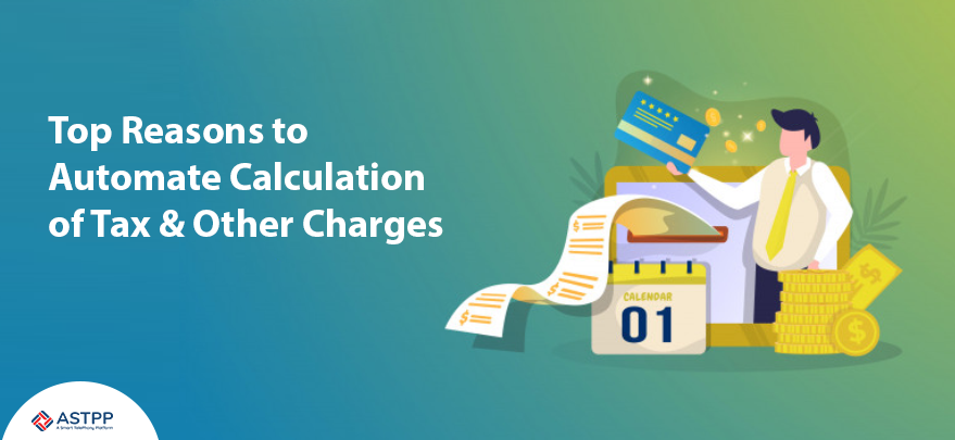 Top-Reasons-to-Automate-Calculation-of-Tax-&-Other-Charges
