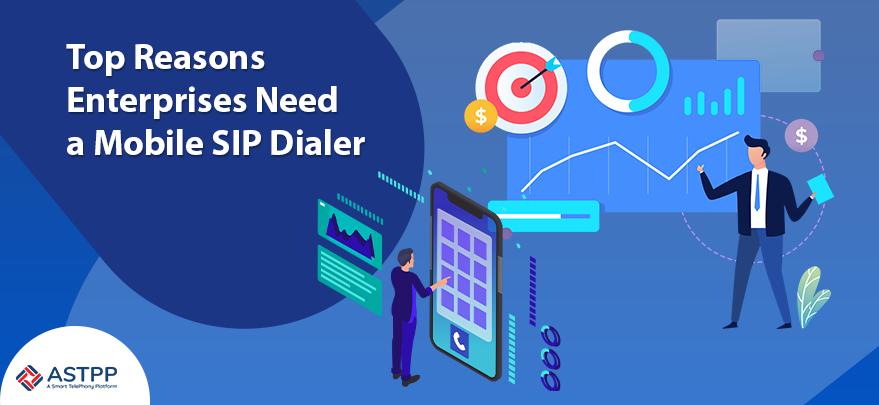 Top-Reasons-Enterprises-Need-a-Mobile-SIP-Dialer