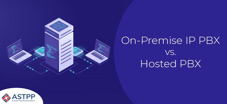 ASTPP--On-Premise-IP-PBX-vs.-Hosted-PBX