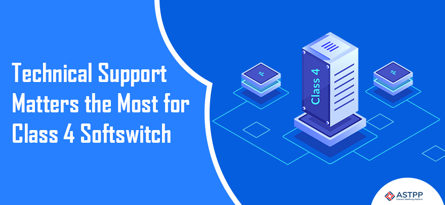 Technical-Support-Matters-the-Most-for-Class-4-Softswitch