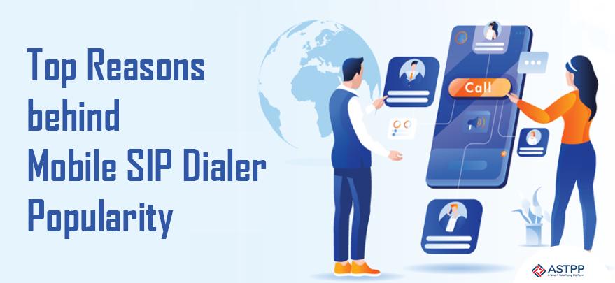 Top-Reasons-behind-Mobile-SIP-Dialer-Popularity