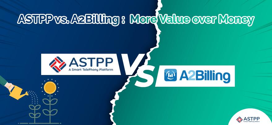 ASTPP-vs-A2Billing-More-Value-over-Money
