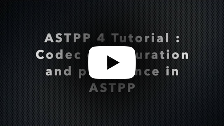 Codec configuration and preference in ASTPP